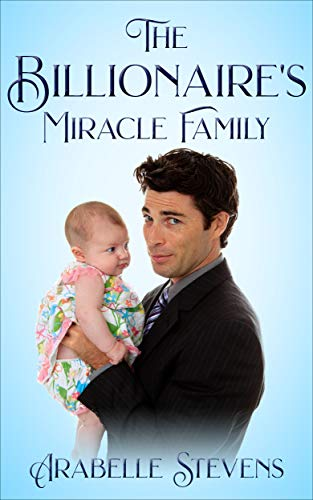 The Billionaire's Miracle Family: Billionaire Miracle Series (Book 1)