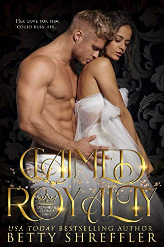 Claimed Royalty: (Crowned and Claimed Series, Book 1)