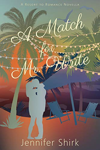 A Match for Mr. Write: Resort to Romance Series