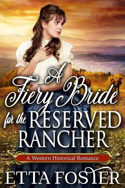 A Fiery Bride for the Reserved Rancher