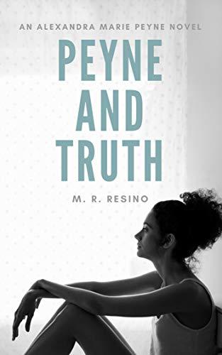 Peyne & Truth (Alexandra Marie Peyne Mysteries Book 1)