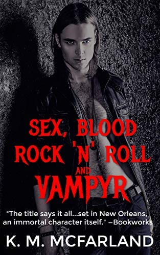 Sex, Blood, Rock 'N' Roll, and Vampyr: A Vampire Rock Star Romance (The Bloodline Series Book 1)
