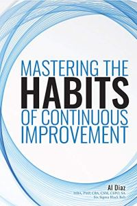 Al Diaz - Mastering the Art of Continuous Improvement