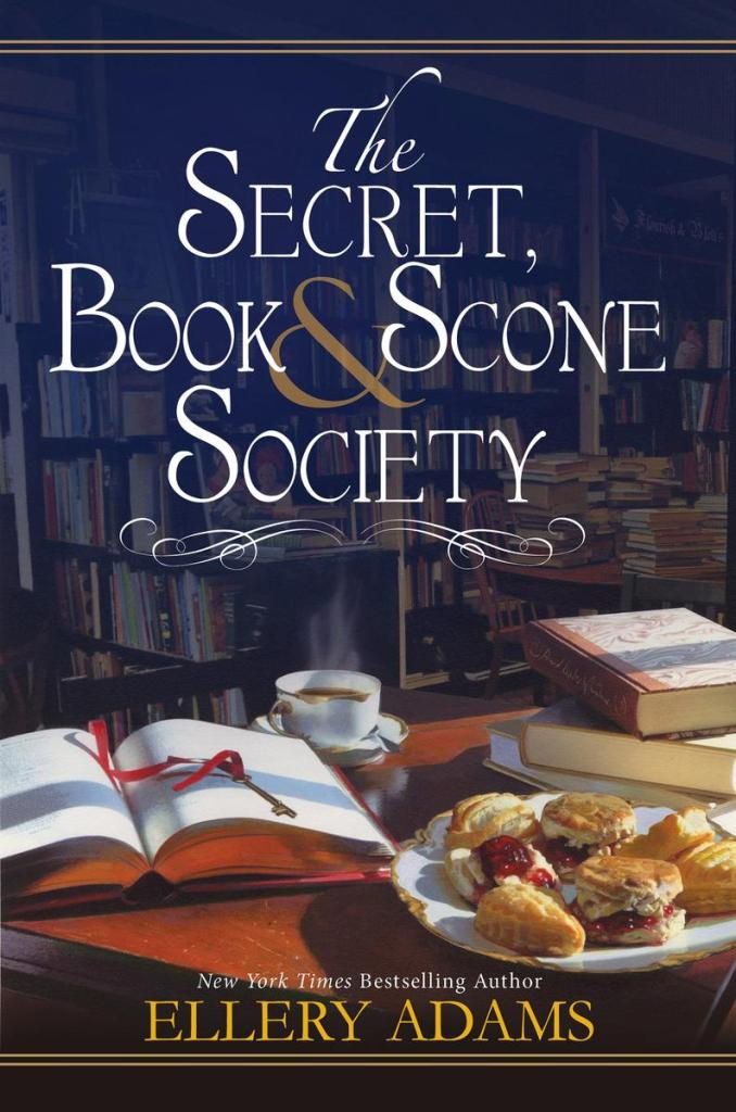 The Secret, Book & Scone Society by Ellery Adams