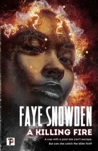 A Killing Fire by Faye Snowden