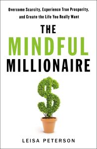 The Mindful Millionaire by Leisa Peterson
