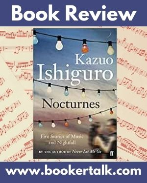 Nocturnes is the only work of short fiction written by Kazuo Ishiguro