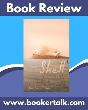 Cover of Shell, a novel set in Australia by Kristina Olssen