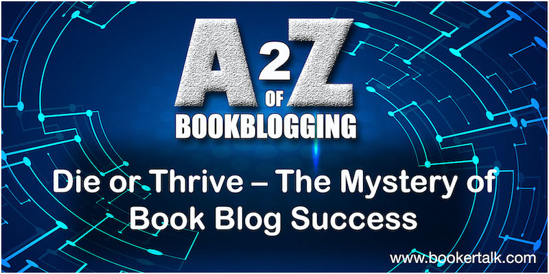 Die or Thrive - The Mystery of Book Blog Success : BookerTalk