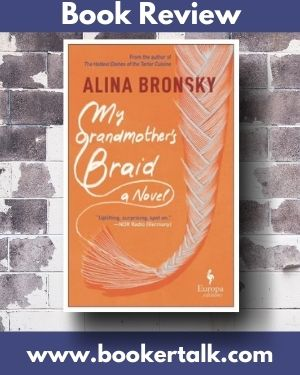 Cover of My Grandmother's Braid, a bittersweet novel by the Russian author Alina Bronsky, published by Europa