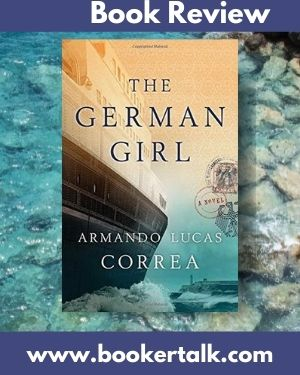 Cover of The German Girl by Armando Lucas Correa, based on a true life story of refugees from Nazis who were denied international help