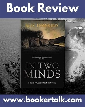 Cover image of In Two Minds by Alis Hawkins, a historical crime fiction novel set in mid nineteenth century Wales.