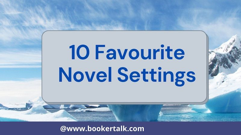 Snowy landscapes figure in my 10 favourites settings for a novel