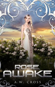 Rose, Awake: A Foxwept Array Short Story (Standalone) by A.W. Cross