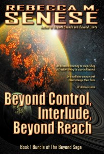 Beyond Control, Interlude, Beyond Reach by Rebecca M. Senese