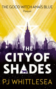 The City of Shades: The Good Witch Anaïs Blue Prequel by P J Whittlesea