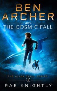 Ben Archer and the Cosmic Fall (The Alien Skill Series, Book 1) by Rae Knightly