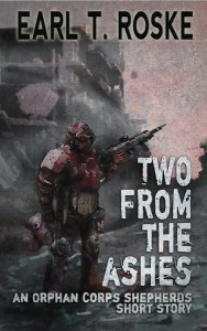 Two From The Ashes by Earl T. Roske