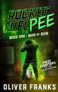 Rocket Fuel Pee: Man of Ruin (Preview) by Oliver Franks