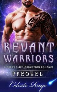 Revant Warriors Prequel by Celeste Raye