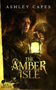 The Amber Isle by Ashley Capes
