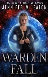 Warden Fall by Jennifer Eaton