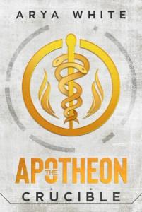 The Apotheon Crucible by Arya White