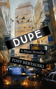 Dupe by Tony Bertauski