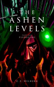 The Ashen Levels, Part 1: Fledgling by CF Welburn