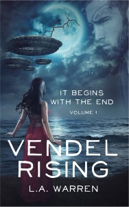 Vendel Rising: It Begins With The End by LA Warren