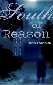 South of Reason by Kendi Thompson
