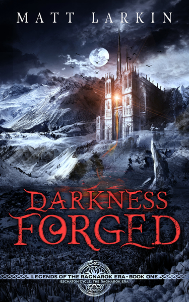 Darkness Forged by Matt Larkin
