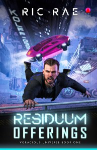 Residuum Offerings: Voracious Universe Book One by Ric Rae