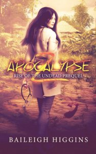 Apocalypse Z - Prequel by Baileigh Higgins