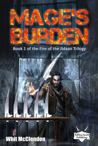 Mage's Burden: Book 1 of the Fire of the Jidaan Trilogy by Whit McClendon