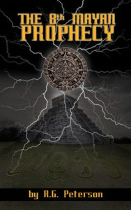 The 8th Mayan Prophecy (Book 1) by R.G. Peterson