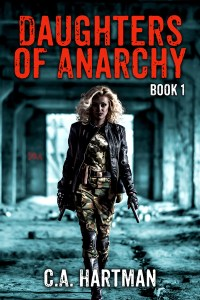 Daughters of Anarchy by C.A. Hartman