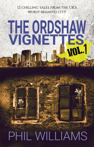 The Ordshaw Vignettes Vol. 1 by Phil Williams