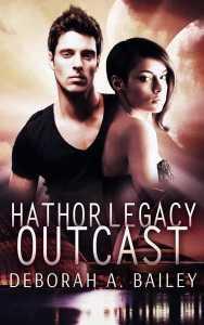 Hathor Legacy: Outcast by Deborah A Bailey