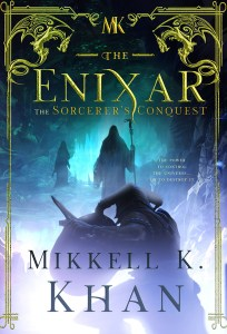 The Enixar - The Sorcerer's Conquest by Mikkell Khan
