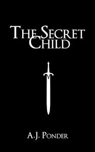 The Secret Child by A.J. Ponder