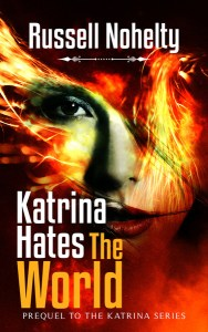 Katrina Hates the World by Russell Nohelty