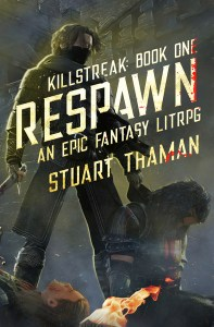 Killstreak: Respawn by Stuart Thaman