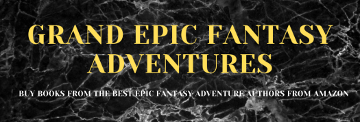 Grand Epic Fantasy Adventures on black marbled background. Buy books from some of the best Epic Fantasy authors on Amazon
