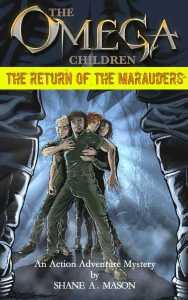 The Omega Children - The Return of the Marauders by Shane A. Mason