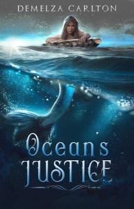 Ocean's Justice: A Little Mermaid Tale by Demelza Carlton