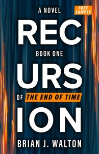 Recursion (Book 1 of the End of Time) by Brian J. Walton
