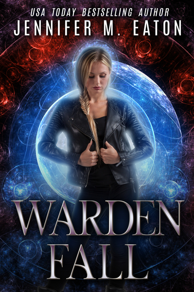 Warden Fall by Jennifer M. Eaton