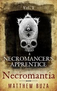Necromantia: The Necromancer's Apprentice Vol. 1 by Matthew Buza