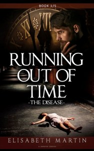 Running Out of Time - The Disease by Elisabeth Martin